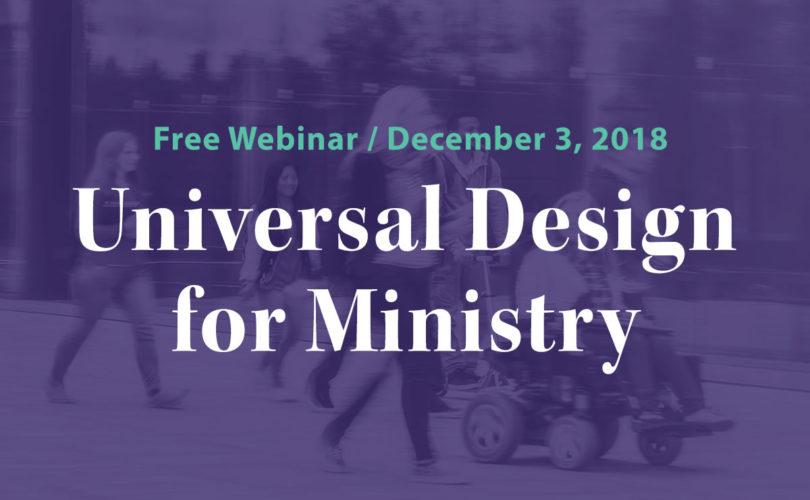 Universal Design for Ministry, Webinar: Universal Design for Ministry