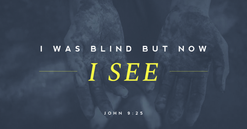 "A picture of hands with dirt on them with text overtop that reads, ""I wasblind but now I see."" (John 9:25)"