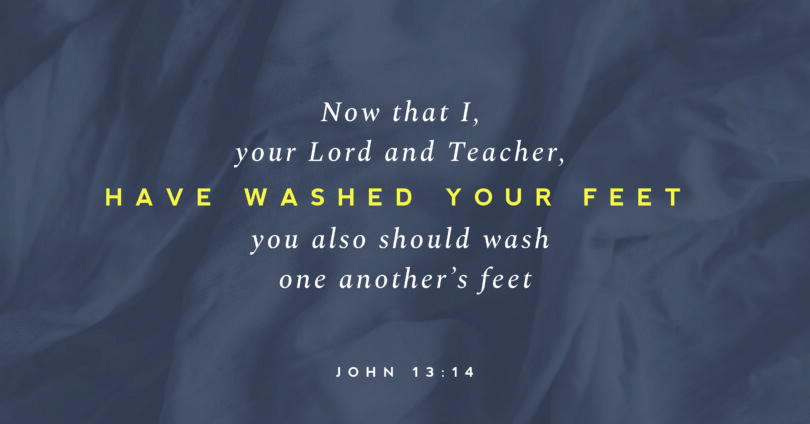 "A picutre of textured background with the words over top that read, ""Now that I, your Lord and Teacher, have washed your feet you also should wash one another's feet."" (John 13:14)"