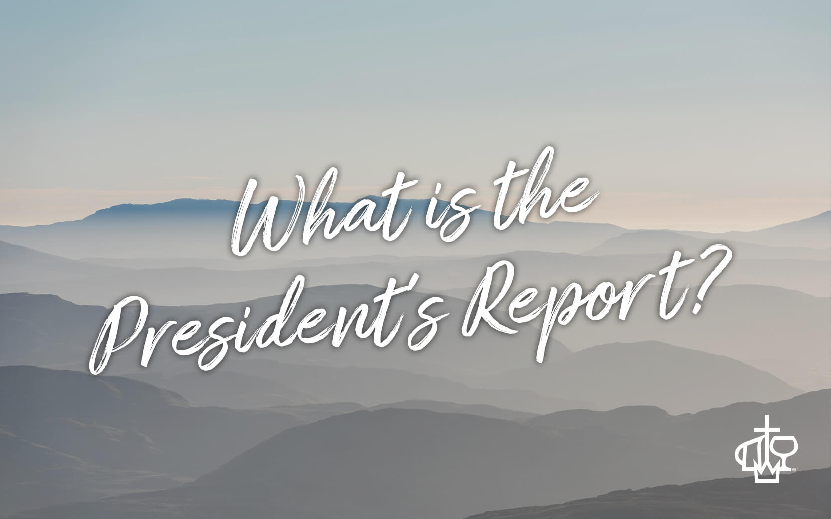 """Featured image for """"What is the President's Report?"""""""