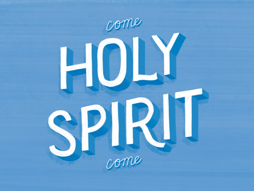 "A blue background with white lettering that reads ""Come Holy Spirit Come"""